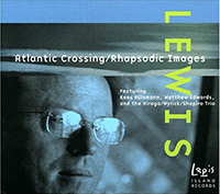 Peter Scott Lewis, Peter Lewis, Peter Lewis, Composer: Atlantic Crossing/Rhapsodic Images